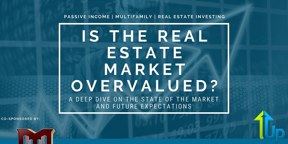 [WEBINAR] State Of The Market: Is The Real Estate Market Overvalued?