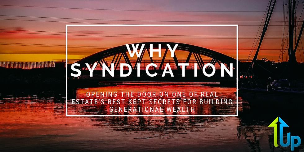 [WEBINAR] Why Syndication? Real Estate's Best Kept Secret