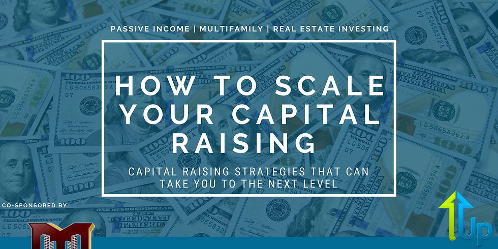 [WEBINAR] How To Scale Your Capital Raising