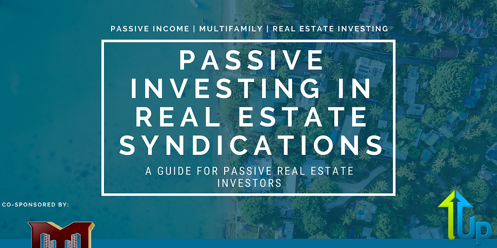 [WEBINAR] Passive Investing In Real Estate Syndications