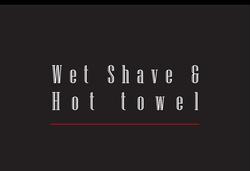 Wet Shave & Hot towel