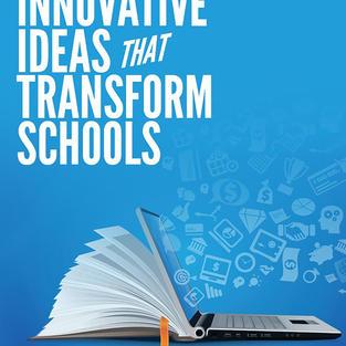 Innovative Ideas that Transform Schools