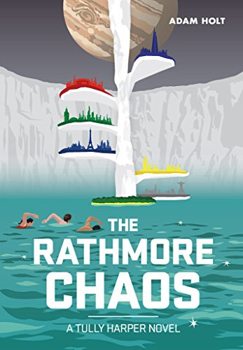 The Rathmore Chaos: The Tully Harper Series Book Two by [Holt, Adam]