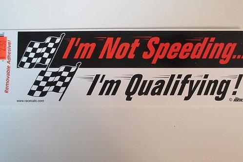 2004 I'm Not Speeding...I'm Qualifying ! /  Decal #2