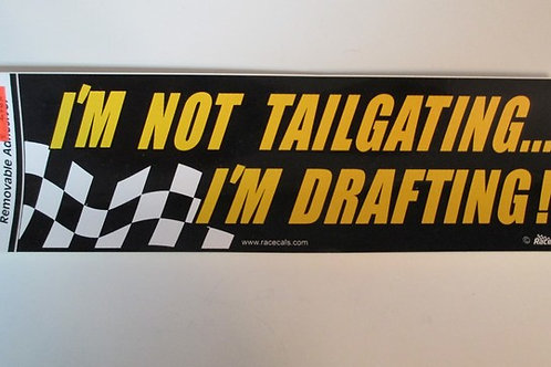2004 Yellow I'm Not Tailgating...I'm Drafting ! /Decal #2