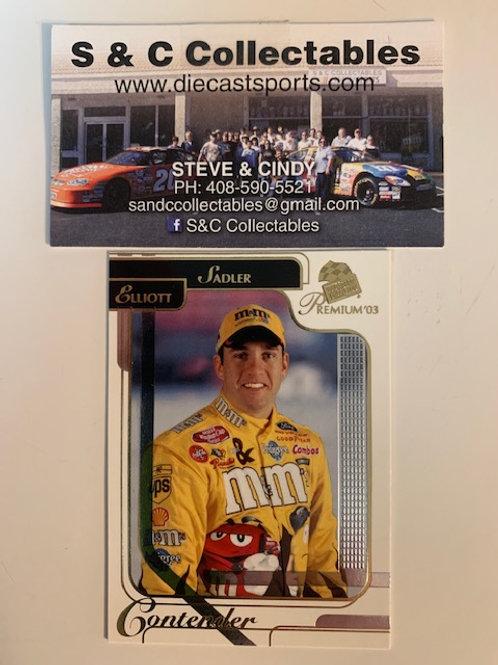 2003 Press Pass Premium M&M's Contender Elliott Sadler / Cards  Box# FF