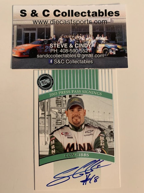 2003 Autographed Press Pass Signings / Coy Gibbs Box# AA