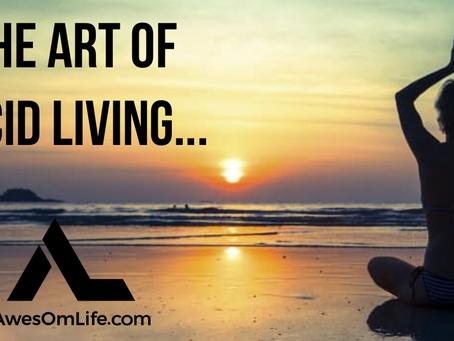 The Art of Lucid Living – Learning Death's Secret