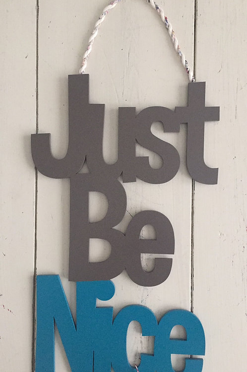 Just Be Nice Sign