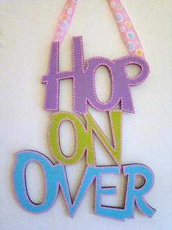 "Easter ""Hop on Over"""