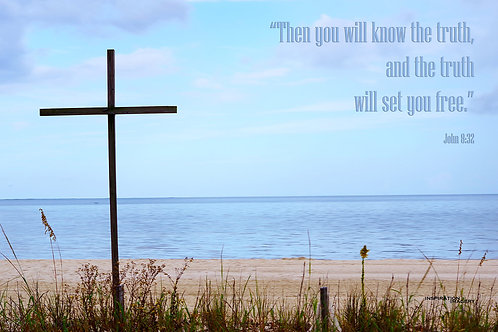 The Truth Will Set You Free - John 8:32