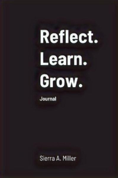 Reflect. Learn. Grow. Journal
