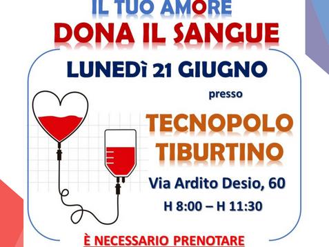 Lunedì 21 giugno 2021, il Tecnopolo Tiburtino ospiterà l'emoteca per la raccolta sangue.