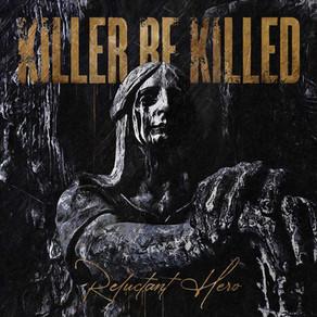 Album Review: Killer be Killed - Reluctant Hero
