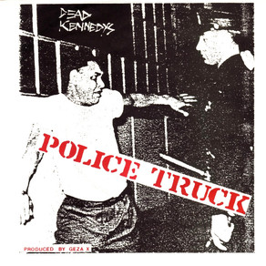 Dead Kennedys' 'Police Truck' is Still Hauntingly relevant Forty Years Later