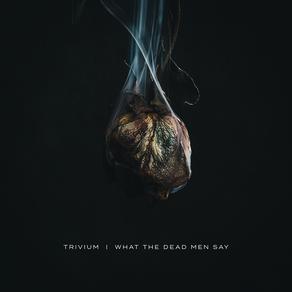 Album Review: Trivium - What The Dead Men Say