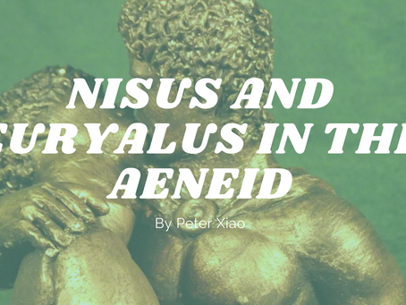 Nisus and Euryalus in the Aeneid - by Peter Xiao