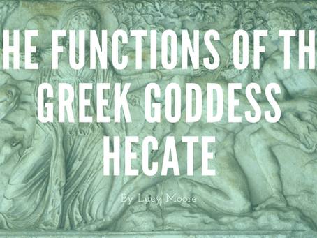 The Functions of the Greek Goddess Hecate - by Lucy Moore