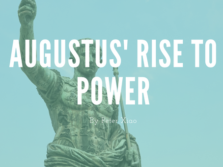 Augustus' Rise to Power - by Peter Xiao