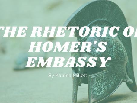 The Rhetoric of Homer's Embassy - by Katrina Millett