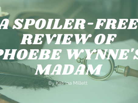 A Spoiler-Free Review of Phoebe Wynne's 'Madam' - by Katrina Millett