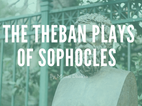 The Theban Plays of Sophocles - by Mansi Dhokia