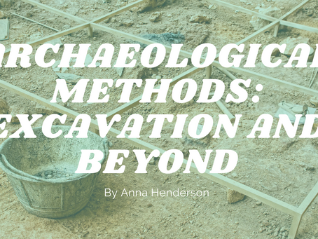 Archaeological Methods: Excavation and Beyond - by Anna Henderson