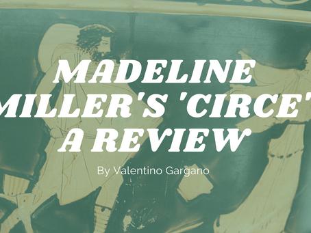 Madeline Miller's 'Circe': A Review (Spoiler Alert) - by Valentino Gargano