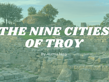 The Nine Cities of Troy - by Aumia Haq