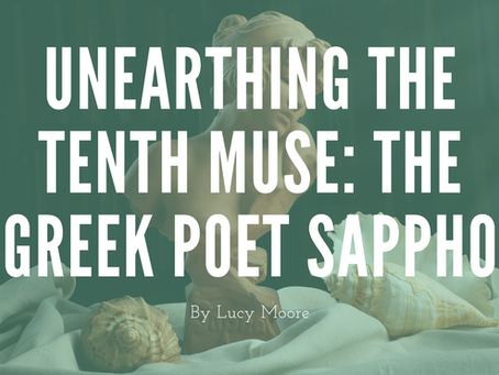 Unearthing the Tenth Muse: The Greek Poet Sappho - by Lucy Moore