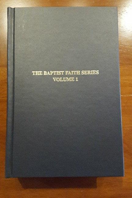 The Baptist Faith Series Vol. 1 and Vol 2
