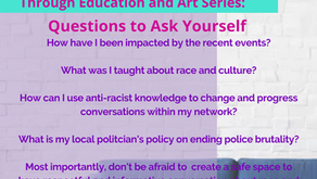 Activism Through Education and Art: Understanding Race Relations Amid a Global Pandemic!