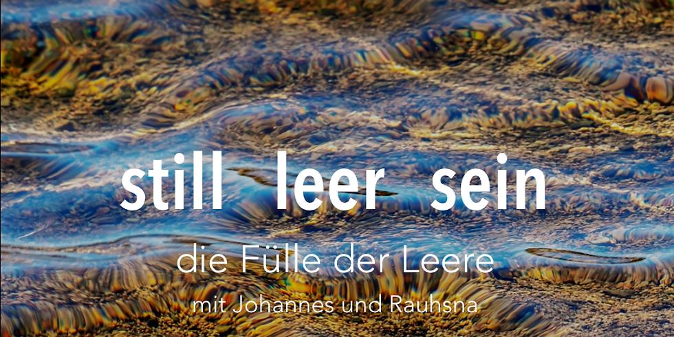 Rauhsna @ still leer sein - Retreat