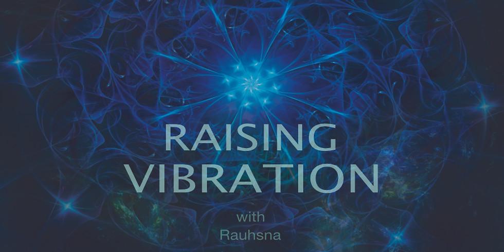 RAISING VIBRATION