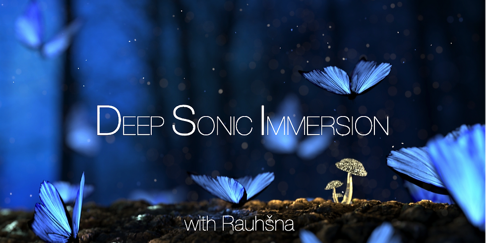 Deep Sonic Immersion