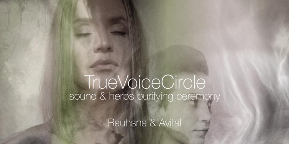 TrueVoiceCircle *sound & herbs purifying ceremony*