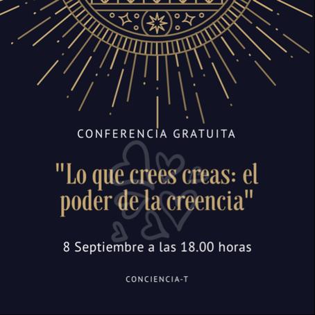 """Conferencia ¨Lo que crees creas: el poder de la creencia"""""""