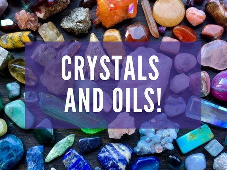 Crystal's and Oils
