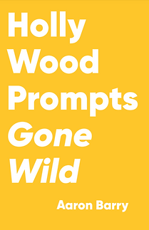 Hollywood Prompts Gone Wild by Aaron Barry