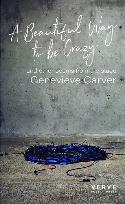 Genevieve Carver A Beautiful Way to be Crazy poetry collection