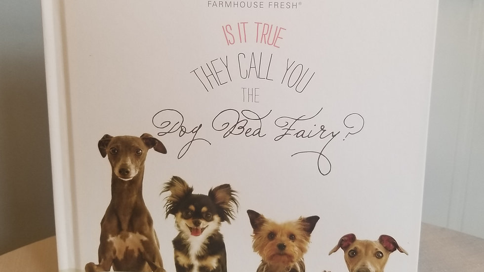 Is it true they call you: The Dog Bed Fairy? Book