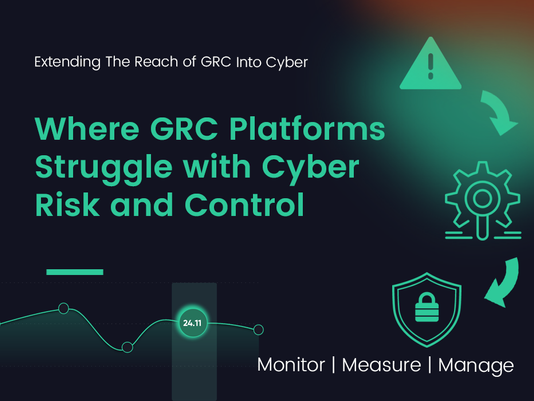 Where GRC Platforms Struggle with Cyber Risk and Control