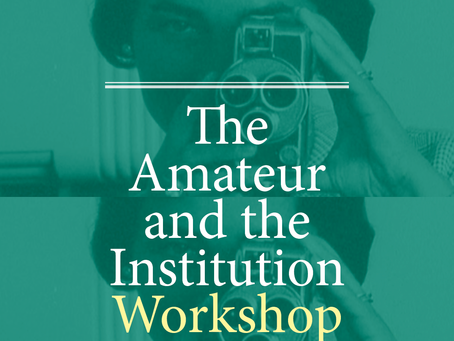 """The Amateur and the Institution Workshop March 19th"" Full Schedule"