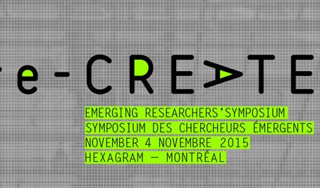 "CFP: ""Re-Create 2015 Emerging Researchers' Symposium"" Hexagram"
