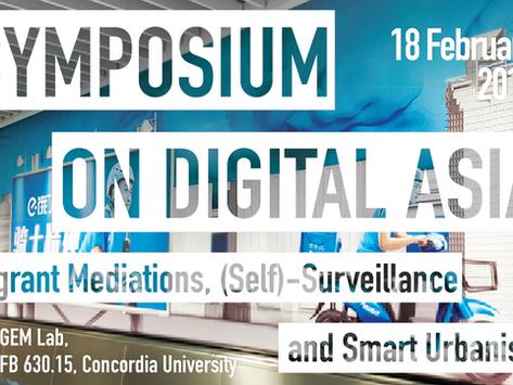 Upcoming Event: Symposium on Digital Asia: Migrant Mediations, (Self)-Surveillance, and Smart Urbani