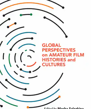 """Masha Salazkina's """"Global Perspectives on Amateur Film Histories and Cultures"""" is out now!"""