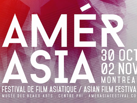 """The 4th Edition of """"AmérAsia"""" Montreal Asian Film Festival"""