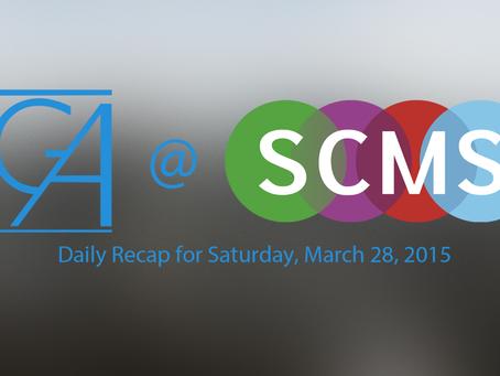 SCMS Recap Day 4: Saturday March 28, 2015