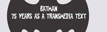 """Arthemis Presents: """"Batman: 75 years as a Transmedia Text"""" Lecture by Will Brooker"""