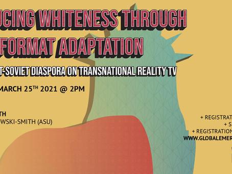 Upcoming Event: Producing Whiteness Through Format Adaptation: A Seminar with Claudia Sadowski-Smith